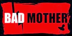 bad mother honte 1