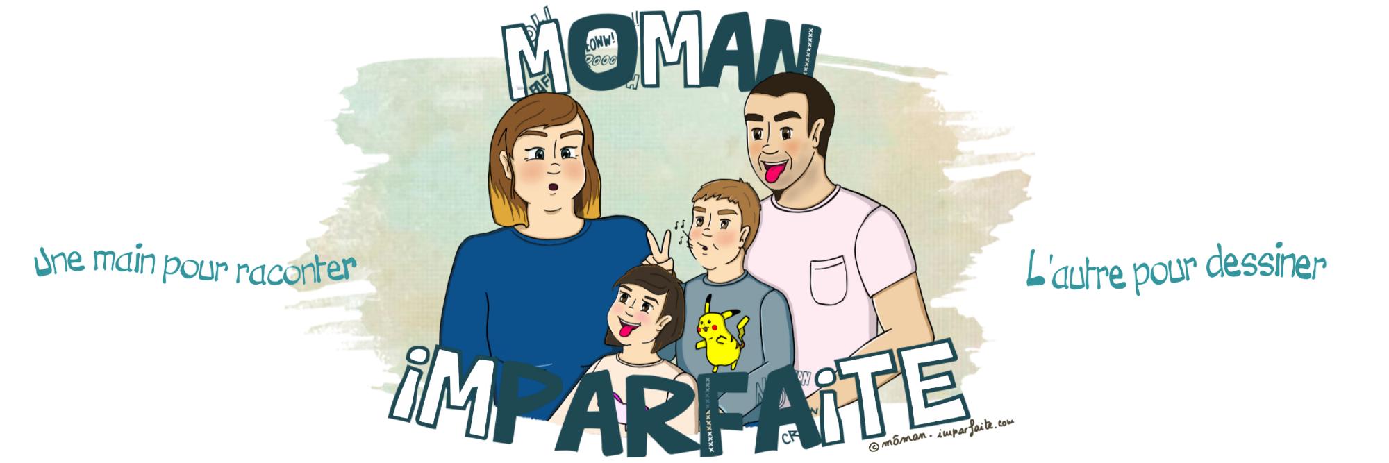 Môman imparfaite - Môman 35 ans, Chouchou 6 ans, Choupette 2 ans